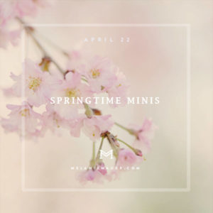 springtime mini sessions – just 3 spots left