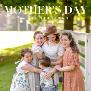 limited edition [ mothers day weekend ] mini sessions
